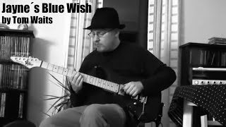 Jaynes Blue Wish by Tom Waits - Cover