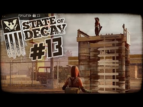 "State of Decay Day One Edition Part 13 - ""Pimpin Out Our Base!!!"" 1080p PC Gameplay"