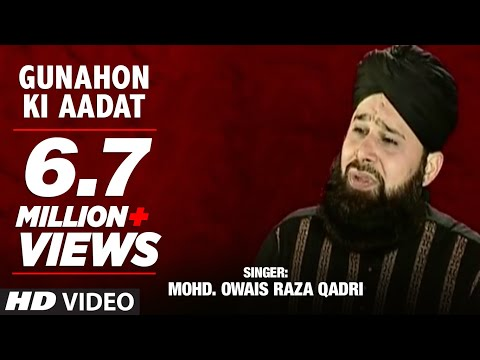 Official : Gunahon Ki Aadat Full (HD) Naat | T-Series Islamic Music | Mohd. Owais Raza Qadri