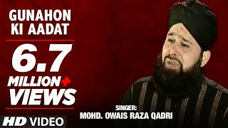 Official : Gunahon Ki Aadat Full (HD) Song | T-Series Islamic Music | Mohd. Owais Raza Qadri