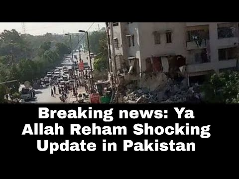 Breaking news: Ya Allah Reham Shocking Update in Pakistan