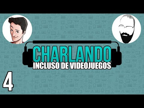 Charlando: Incluso de Videojuegos #04 @Pazos_64 y @EricRod_LYV
