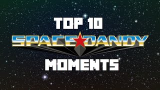 What are your top 10 Dandy moments?