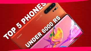 Top 5 Smartphones Under 6000 Rupees