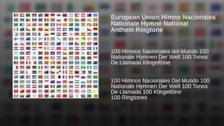 European Union Himno Nacionales Nationale Hymne National Anthem Ringtone