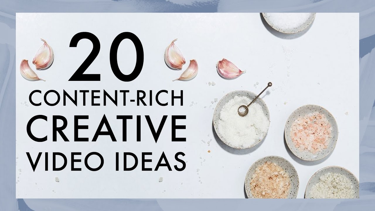 20 Content Rich Creative Video Ideas