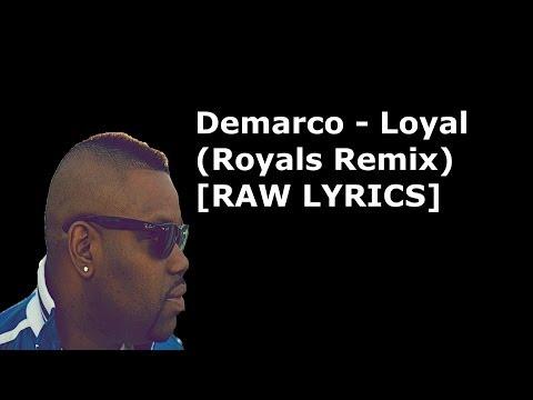 Demarco - Loyal (Royals Remix) [RAW LYRICS] @Dunkley23_