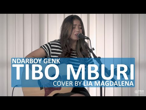 NDARBOY GENK - TIBO MBURI COVER BY LIA MAGDALENA