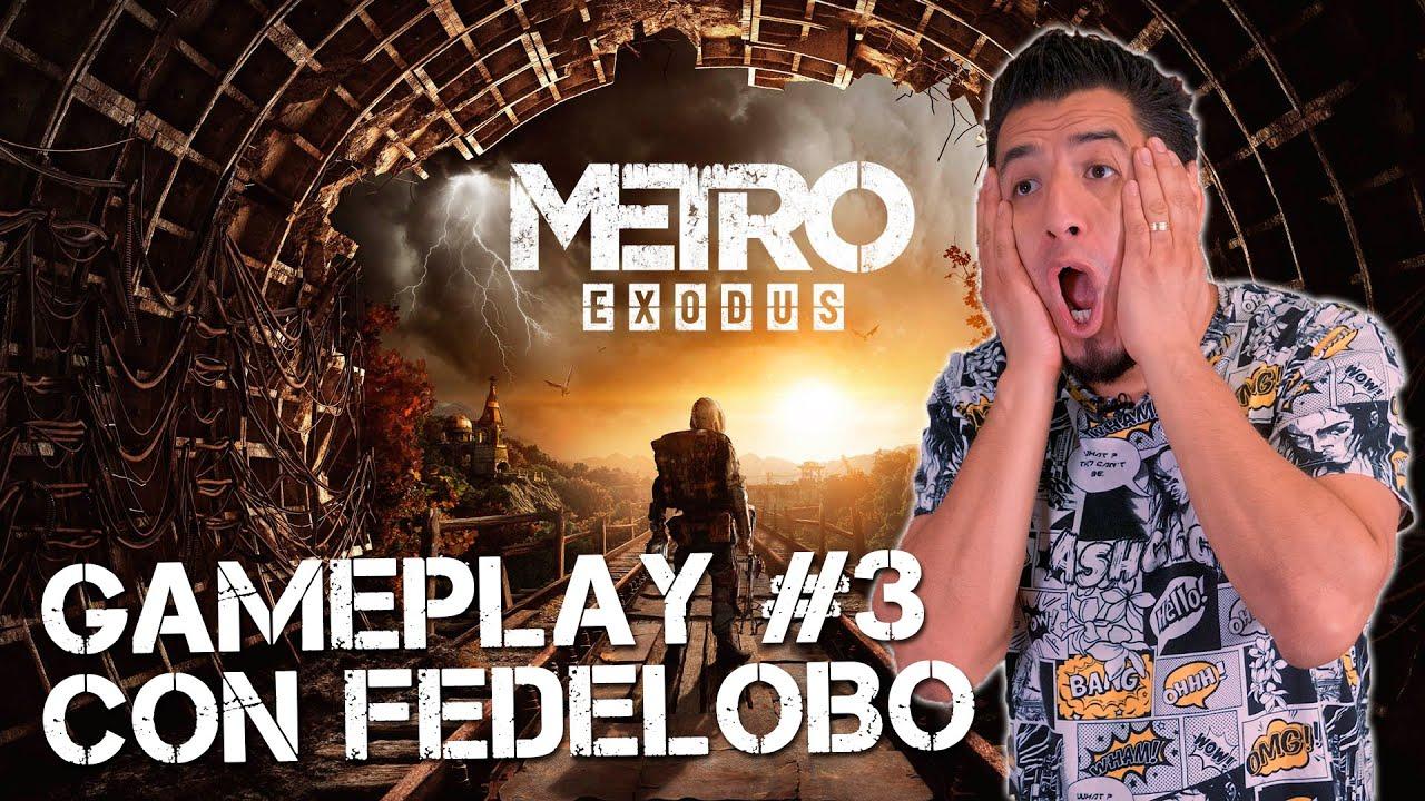 Fedelobo Juega METRO EXODUS #3   FEDELIVE