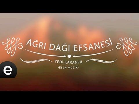 Ağrı Dağı Efsanesi (Yedi Karanfil) - Esen Müzik