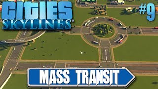 Cities Skylines Mass Transit 9 Roundabouts