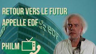 Retour vers le futur VS EDF / Philm #14