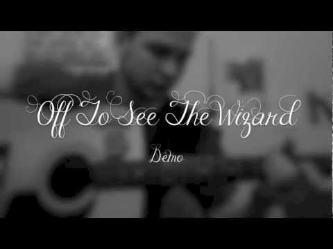 Off To See The Wizard (Demo)