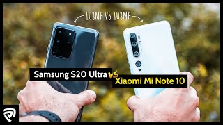 Samsung Galaxy S20 Ultra VS Xiaomi Mi Note 10 : Battle of the 108MP!