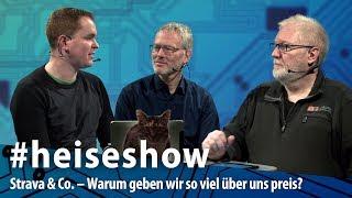 #heiseshow: Strava & Co. – Warum geben wir so viel über uns preis?