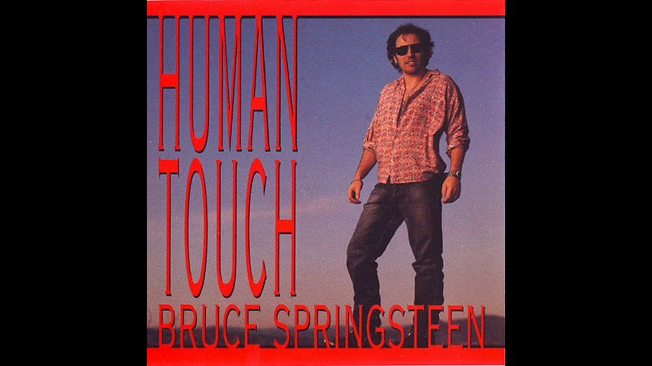 Download Bruce Springsteen - Human Touch (HQ)