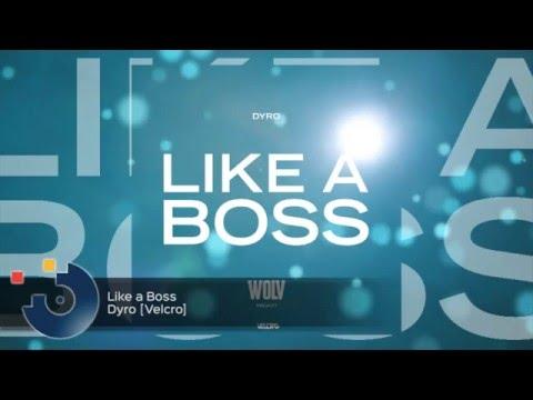 Dyro - Like a Boss