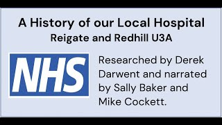 A History of our Local Hospital - Reigate & Redhill U3A
