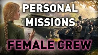 World of Tanks || Personal Missions, Female Crews!