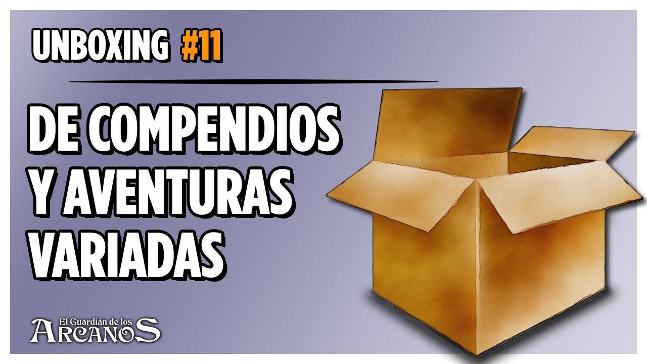 Unboxing #11 - De Compendios y Aventuras Variadas