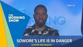 Sowore39s life is in danger - Comrade Deji Adeyanju