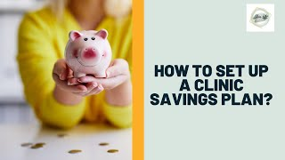 How to setup a clinic savings plan