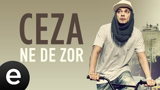 Ceza - Ne De Zor - Official Audio #nedezor #ceza - Esen Müzik Video