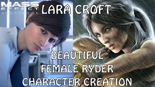 Lara Croft in Mass Effect Andromeda - Andromeda Celeb #3 (Hot/Attractive Lara Croft-like Ryder)