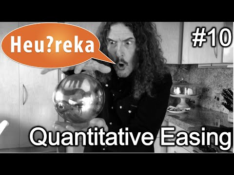 Quantitative Easing - Heu?reka #10
