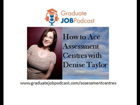 How to ace assessment centres with Denise Taylor - Graduate Job Podcast #2