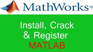 How to install and Crack Register Matlab (2017, 2015, 2014, 2013, 2012, 2010, 2009)