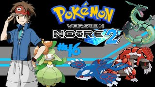 Pokémon Noire 2 Episode 46-Groudon, Kyogre et Rayquaza (Non légitimes)