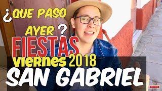 San Gabriel Jalisco , El mejor viernes de las Fiestas 2018. ¿Que pasó ayer en San Gabriel?!