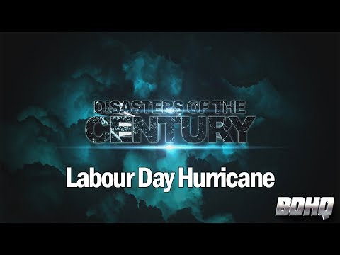 Labour Day Hurricane - Disasters of the Century