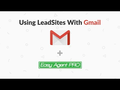 Getting Leads From LeadSite Into Gmail As A Real Estate Agent