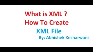 XML Tutorial || What is XML || How To create XML file for Student Data