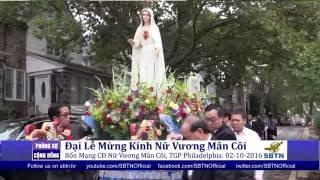 PHÓNG SỰ CỘNG ĐỒNG: Đại lễ mừng kính Nữ Vương Mân Côi tại Philadelphia