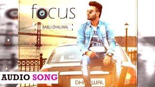 Focus || Babli Dhaliwal || Latest Punjabi Audio Song 2016 || Yaariyan Records