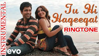 Tu Hi Haqeeqat Instrumental | Tu Hi Haqeeqat Ringtone By Entech Channel |