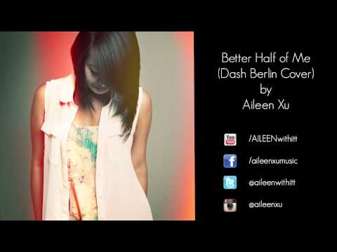 Better Half of Me (Dash Berlin Cover) by Aileen