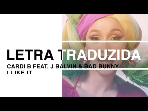 Cardi B – I Like It ft. J Balvin & Bad Bunny