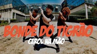Baixar Bonde do Tigrão - Cerol na Mão Coreografia | Broop'Z