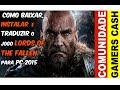 Como Baixar, Instalar e Traduzir  o Jogo Lords Of The Fallen para PC + DLC's 2015