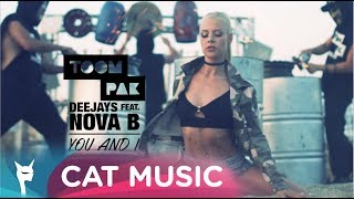 Toompak Deejays feat. Nova B - You and I (Official Video)