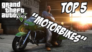 GTA 5 - Top 5 Motorbikes!! (GTA V Motorbikes)