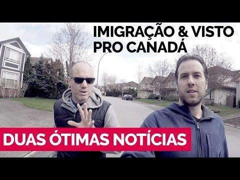 Duas ÓTIMAS Notícias: Imigração & Visto pro Canadá!