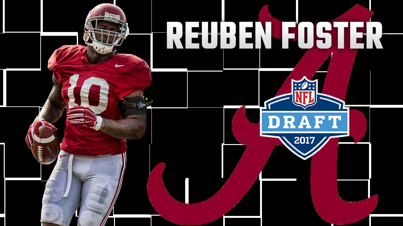 2017 NFL Draft: Reuben Foster Drops and Running Backs Rise