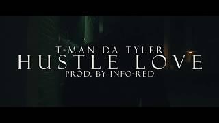 """T-Man Da Tyler - """"Hustle Love"""""""