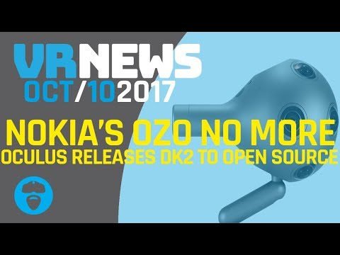 NOKIA SHUTTERS OZO - Oculus Open Sources DK2 & More VR News!