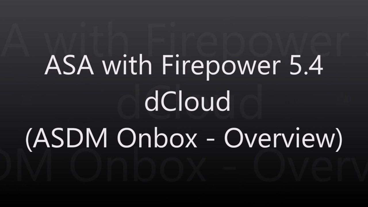 1  ASA with Firepower: dCloud (ASDM Onbox Overview)